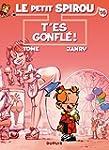 Spirou (Le Petit) 16  T'es gonfl� !