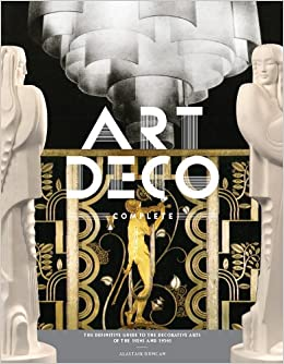 Amazon.com: Art Deco Complete: The Definitive Guide to the Decorative