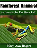 img - for Rainforest Animals: An Interactive Fun Fact Picture Book! (Amazing Animal Facts Series) book / textbook / text book