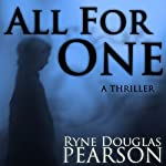 All for One: A Thriller | Ryne Douglas Pearson