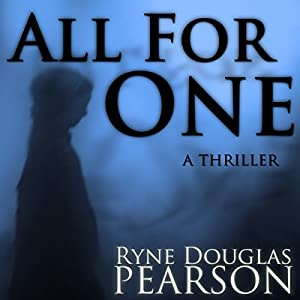 All for One: A Thriller | [Ryne Douglas Pearson]