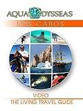 LOS CABOS - AquaOdysseas: The Living Travel Guide