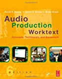img - for Audio Production Worktext: Concepts, Techniques, and Equipment book / textbook / text book