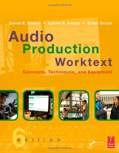 Audio Production Worktext: Concepts, Techniques, and...