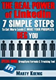 THE REAL POWER OF LINKEDIN: 7 Simple Steps to Get More Leads & Make Your Prospects BEG You