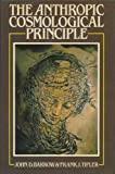 The Anthropic Cosmological Principle (0198519494) by Barrow, John D.