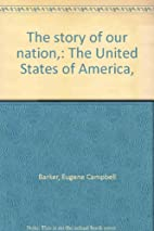 The Story of Our Nation by Eugene Campbell…