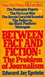 Between Fact and Fiction: The Problem of Journalism