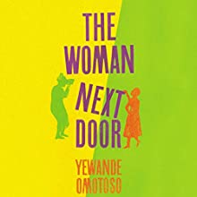 The Woman Next Door: A Novel Audiobook by Yewande Omotoso Narrated by Adjoa Andoh