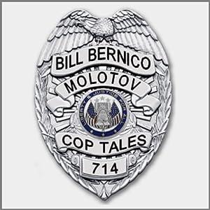 Molotov Cop Tales | [Bill Bernico]