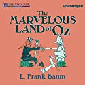 The Marvelous Land of Oz: Oz, Book 2 Audiobook by L. Frank Baum Narrated by Tara Sands