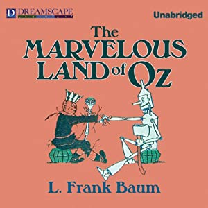 The Marvelous Land of Oz: Oz, Book 2 | [L. Frank Baum]