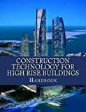 Construction Technology for High Rise Buildings: Handbook