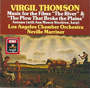 """Virgil Thomson: Music for the Films """"The River"""" & """"The Plow That Broke the Plains"""""""