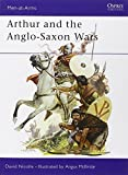 Arthur and the Anglo-Saxon Wars (Men-at-Arms) (0850455480) by Nicolle, David