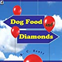 Dog Food and Diamonds: A Romantic Comedy