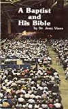 img - for A Baptist and his Bible book / textbook / text book