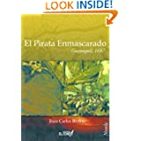 El pirata enmascarado. Guayaquil 1687 (Spanish Edition)