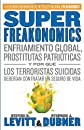 SuperFreakonomics: Enfriamiento global, prostitutas patri&#243;ticas y por qu&#233; los terroristas suicidas deber&#237;an contratar un seguro de vida (Vintage Espanol) (Spanish Edition)