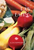 Raw Eating: or A New World Free From Diseases, Vices and Poisons