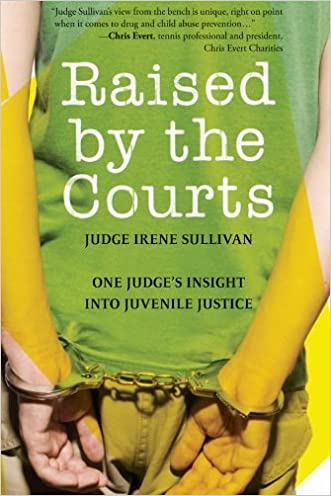 Raised by the Courts: One Judge's Insight into Juvenile Justice