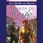 Shards of Honor (       UNABRIDGED) by Lois McMaster Bujold Narrated by Grover Gardner