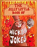 Silly Little Book of Wicked Jokes (0752534815) by Parragon