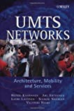 UMTS Networks: Architecture, Mobility and Services (047148654X) by Heikki Kaaranen