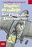"""Afficher """"Enquête au collège n° 6 club des inventeurs (Le)"""""""