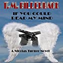 If You Could Read My Mind: A Nicholas Turner Novel Audiobook by T. M. Bilderback Narrated by Meagan Cunningham