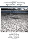img - for Monitoring and Predicting Agricultural Drought: A Global Study by Vijendra K. Boken (2005-04-14) book / textbook / text book