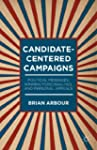 Candidate-Centered Campaigns: Politic...