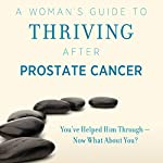 A Woman's Guide to Thriving after Prostate Cancer | Cindie Hubiak