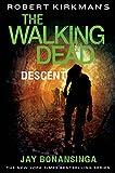 Robert Kirkmans The Walking Dead: Descent (The Walking Dead Series)