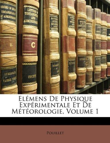 Elémens De Physique Expérimentale Et De Météorologie, Volume 1