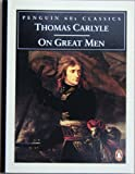On Great Men (Penguin 60s Classics) (0146001729) by Carlyle, Thomas