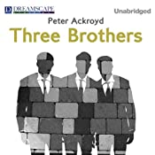 Three Brothers | [Peter Ackroyd]