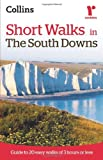 Ramblers Short Walks in The South Downs (Collins Ramblers Short Walks)