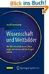 Wissenschaft und Weltbilder: Wie Wiss...