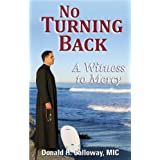 No Turning Back: A Witness to Mercy ~ Donald H. Calloway