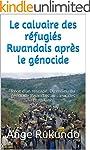 Le calvaire des r�fugi�s Rwandais apr...