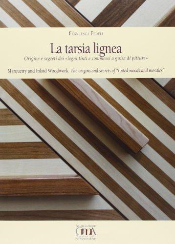 la-tarsia-lignea-origine-e-segreti-dei-legni-tinti-e-commessi-a-guisa-di-pitture-ediz-italiana-e-ing