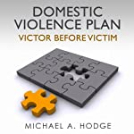 Domestic Violence Plan: Victor Before Victim! | Michael Hodge