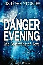 Romance Suspense Thriller Mystery - Danger Evening & Beginning Of Love: Thriller, Suspense, Mystery, Death, Murder, Suspicion, Horrible, Murderer, Psychopath, ... Haunted, Crime, Horror (108 Love Stories)