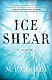 Ice Shear: A Novel (The June Lyons Series) by M. P. Cooley (2014-07-22)
