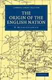 The Origin of the English Nation (Cambridge Library Collection - Medieval History)