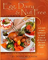 The Egg, Dairy and Nut Free Cookbook by Trafford Publishing
