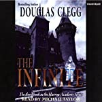 The Infinite: Harrow House, Book 3 (       UNABRIDGED) by Douglas Clegg Narrated by Michael Taylor