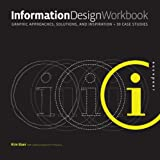 Information Design Workbook: Graphic approaches, solutions, and inspiration + 30 case studiesby Kim Baer