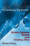 The Niche Trading System Binary Options Basics and Trading Plan (Volume 3)